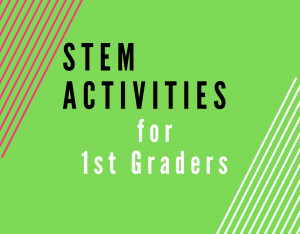 Read more about the article STEM Activities for First Graders