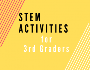 Read more about the article STEM Activities for Third Graders
