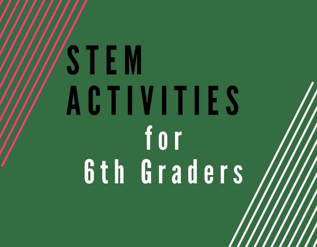 Read more about the article STEM Activities for Sixth Graders